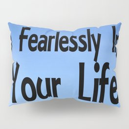 Go Fearlessly Into Your Life, Affirmation, Lion Picture Pillow Sham