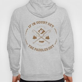 If In Doubt Get The Paddles Out Boating Sailing Nautical Hoody