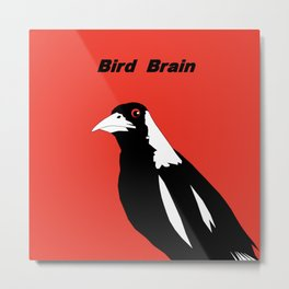 Bird Brain Metal Print
