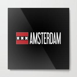 Netherlands: Amsterdam Flag & Amsterdam Metal Print