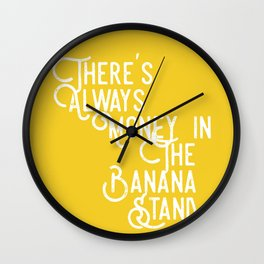 There's Always Money in the Banana Stand (Arrested Development) Wall Clock