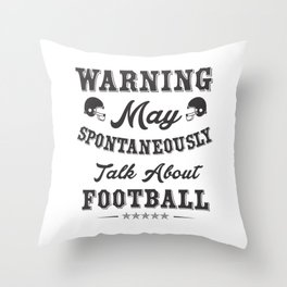 Warning May Spontaneously Talk About Footballb Throw Pillow