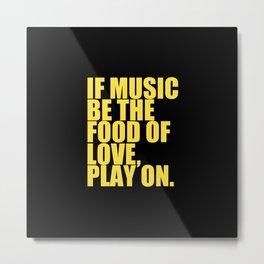 Play On. Metal Print