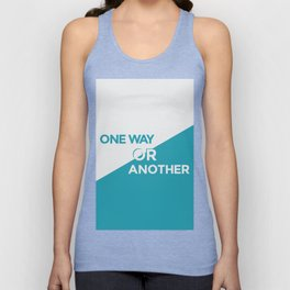 One Way or Another Unisex Tank Top