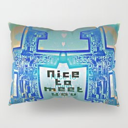 Nice to meet You / Robotic Lab Pillow Sham