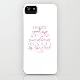 Cooking With Wine (Pink) iPhone Case