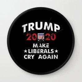 Trump 2020 Make Liberals Cry Again Republican Wall Clock