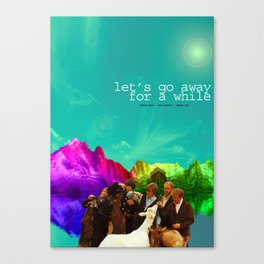 Let's go away for a while Canvas Print