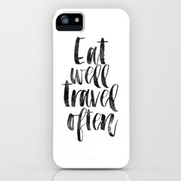 travel poster,travel gift,eat well travel often,kitchen decor,wall art,home decor,quote prints iPhone Case
