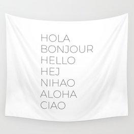 Hola Bonjour Hello Hej Nihao Aloha Ciao Wall Tapestry