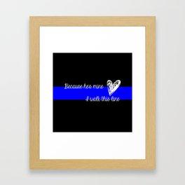 LEO Wife Thin Blue Line - Because he's mine I walk this line Framed Art Print