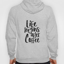 life begins after coffee,but first coffee,coffee sign,kitchen sign,home decor wall art,morning Hoody