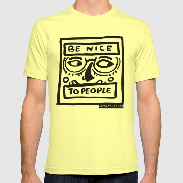 Be Nice To People T-shirt
