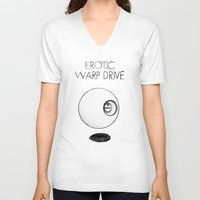 erotic V-neck T-shirts featuring Erotic Warp Drive by notalkingplz