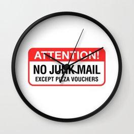 No Junk Mail Except Pizza Vouchers Wall Clock