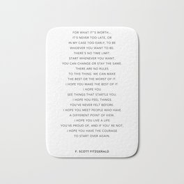Life quote, F. Scott Fitzgerald Quote - For what it's worth Bath Mat