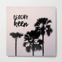 Beachy Keen Metal Print