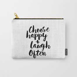 Choose Happy and Laugh Often black and white monochrome typography poster design home wall decor Carry-All Pouch