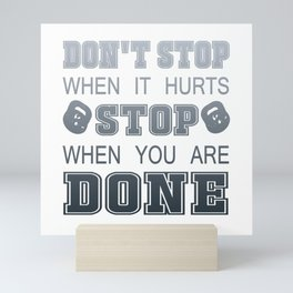 Don't Stop When It Hurts Mini Art Print