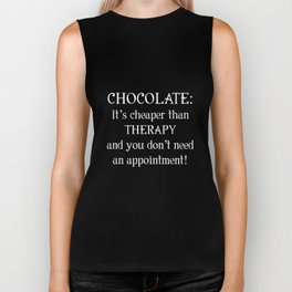 Chocolate Cheaper than Therapy Chocoholic T-Shirt Biker Tank