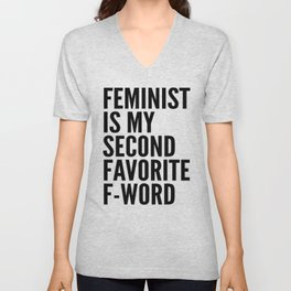 Feminist is My Second Favorite F-Word Unisex V-Neck