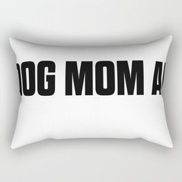Dog Mom AF Rectangular Pillow