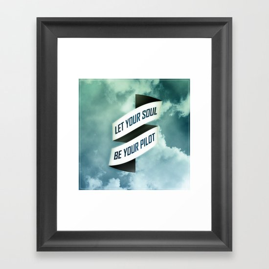 Let your soul be your pilot Framed Art Print