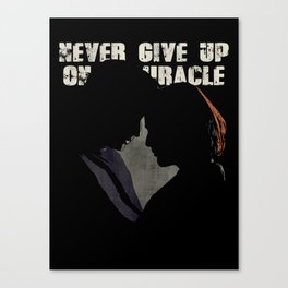 The X-Files - Never Give Up On A Miracle Canvas Print