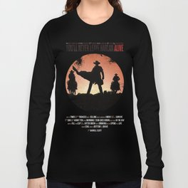 You'll never leave Harlan alive Long Sleeve T-shirt