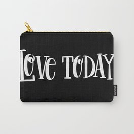 Live Today: black Carry-All Pouch