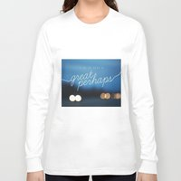 looking for alaska Long Sleeve T-shirts featuring looking for alaska - great perhaps. by lissalaine