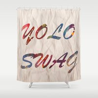 yolo Shower Curtains featuring Yolo Swag by Cs025