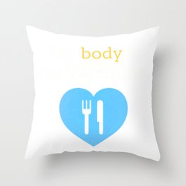 my body is my valentine new hot 2018 14feb new valentines love cute fun food Throw Pillow