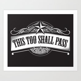This Too Shall Pass Art Print