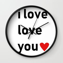I love love you Wall Clock