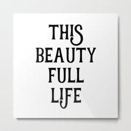 This Life Metal Print