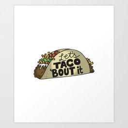 Lets Taco Bout It Art Print