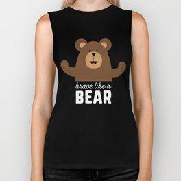 Brave like a Bear T-Shirt for all Ages Drjli Biker Tank