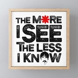 The more I see the less I know Framed Mini Art Print