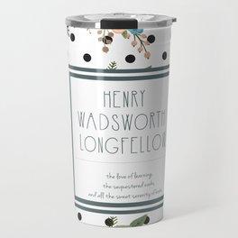 Longfellow quote Travel Mug