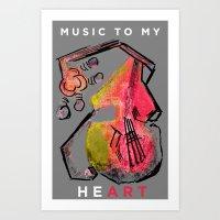- Music to my HeART Art Print