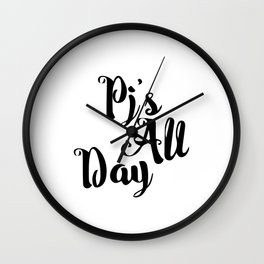 Pj's all day Wall Clock
