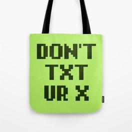 Don't Txt Ur X Tote Bag