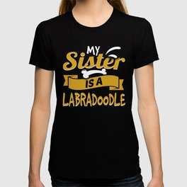 My Sister Is A Labradoodle T-shirt