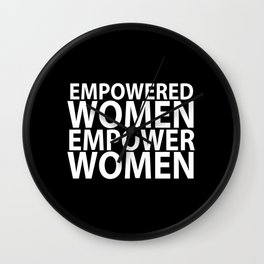 Empowered Women Empower Women Wall Clock