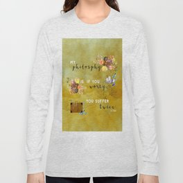 My philosophy Long Sleeve T-shirt