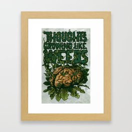 Thoughts Growing Like Weeds Framed Art Print