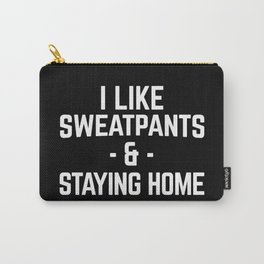 Sweatpants & Staying Home Funny Quote Carry-All Pouch