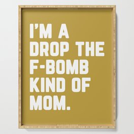 Drop The F-Bomb Mom Funny Quote Serving Tray