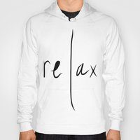 relax Hoodies featuring relax by Malkin